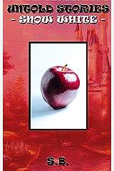 Untold Stories: Snow White (Kinky Fairytales) Kindle Edition