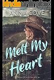 Melt My Heart (Catskill Crew Romance Book 1)