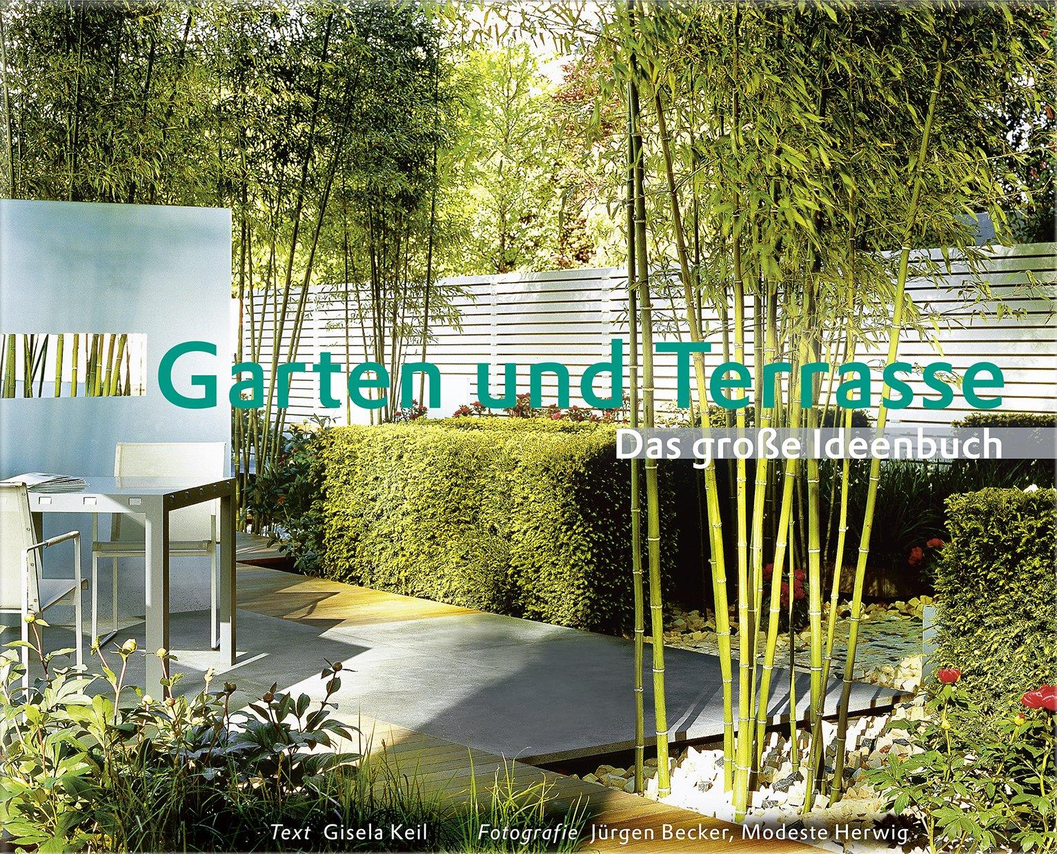 Garten und Terrasse Das große Ideenbuch Neuauflage Garten