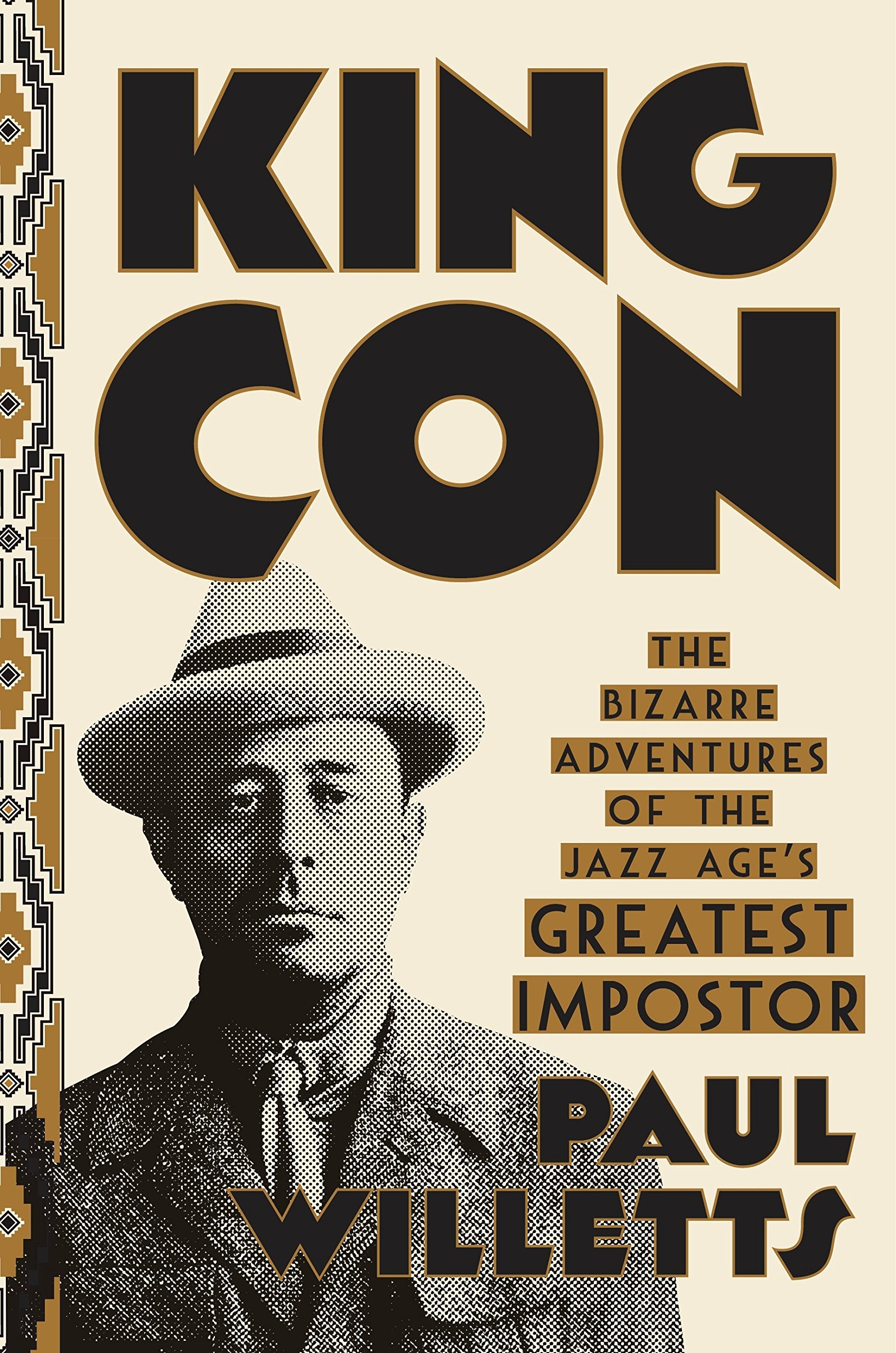 King Con: The Bizarre Adventures of the Jazz Age's Greatest Impostor [Hardcover]