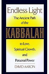 Endless Light: The Ancient Path of Kabbalah Paperback