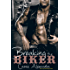 Breaking The Biker (MC Romance - Book 4) The Biker Series