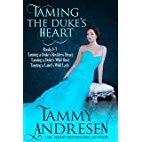 Taming the Duke's Heart: Taming a Duke's Heart Books 1-3 (Taming the Heart Series)