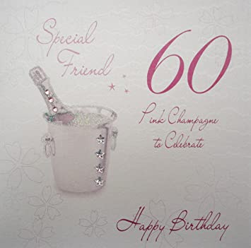 WHITE COTTON CARDS Special Friend 60 Celebrate Happy Handmade 60th Birthday Card Pink Champagne