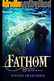 Fathom: Book One: Crescent Moon Bay