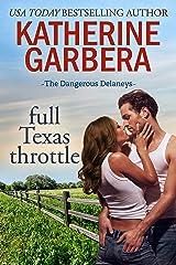 Full Texas Throttle (The Dangerous Delaneys Book 2) Kindle Edition
