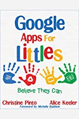 Google Apps for Littles: Believe They Can Kindle Edition