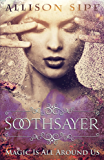 Soothsayer: Magic Is All Around Us (Soothsayer Series Book 1)