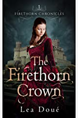 The Firethorn Crown (Firethorn Chronicles Book 1) Kindle Edition