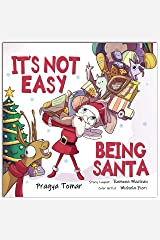 It's not easy being Santa!: A Christmas Story About Kindness! Kindle Edition
