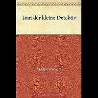 Tom der kleine Detektiv (German Edition)