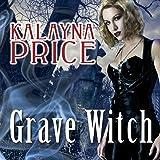 Grave Witch: Alex Craft Series, Book 1