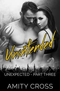 Unintended: Unexpected: Part 3