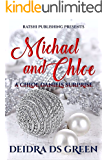 Michael and Chloe: A Chloe Daniels Surprise (Chloe Daniels Mysteries Book 10)