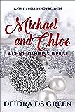 Michael and Chloe: A Chloe Daniels Surprise (Chloe Daniels Mysteries Book 10)