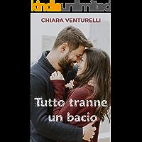 Tutto tranne un bacio (Italian Edition)