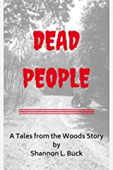 Dead People (Tales from the Woods) Kindle Edition