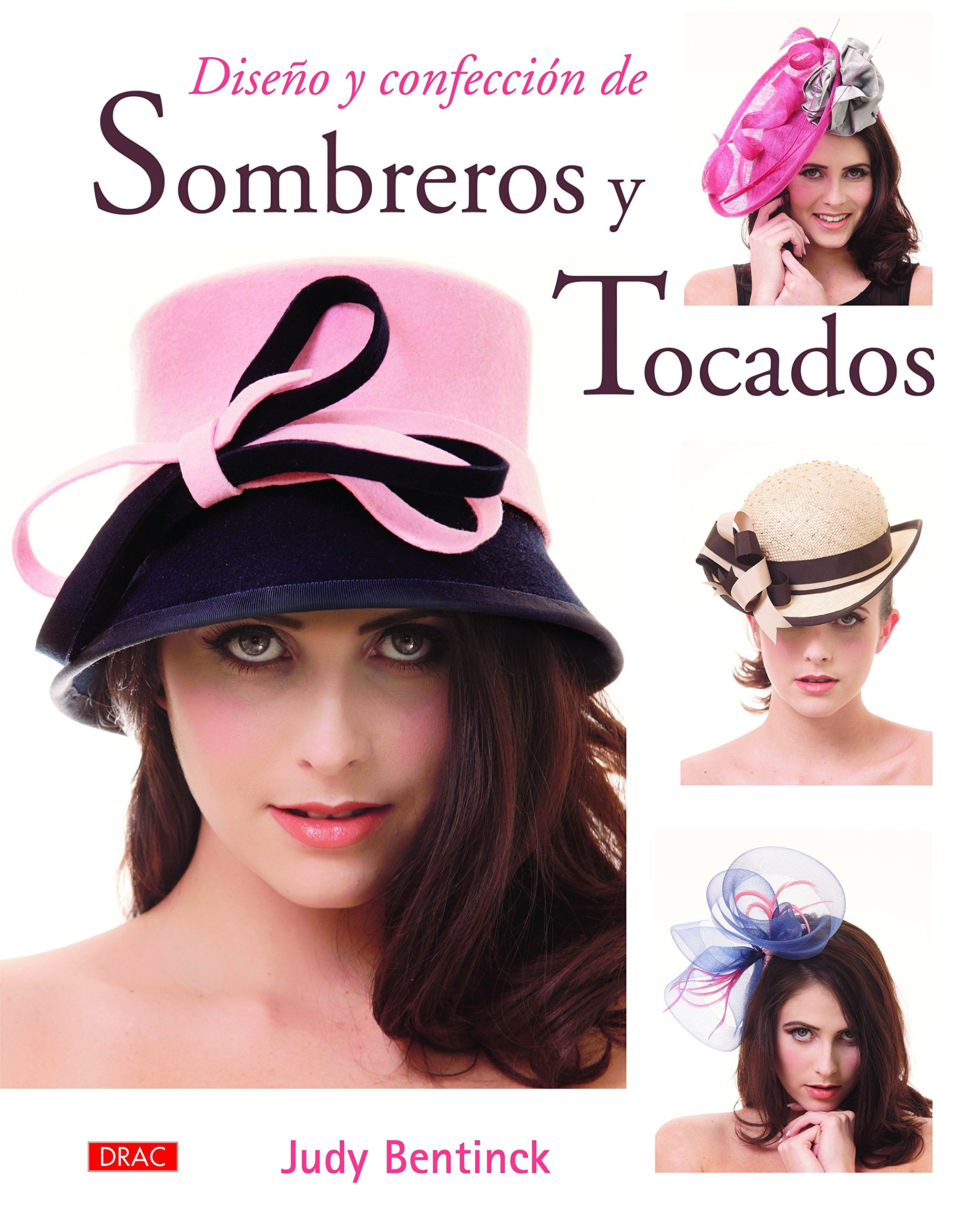 Diseño Y Confección De Sombreros Y Tocados: Amazon.es: Judy Bentinck ...