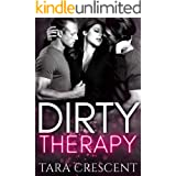 Dirty Therapy (A MFM Ménage Romance) (The Dirty Series)