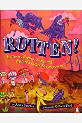 Rotten!: Vultures, Beetles, Slime, and Nature's Other Decomposers Hardcover
