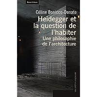 Heidegger et la question de l'habiter : Une philosophie de l'architecture