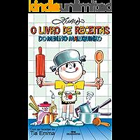 O Livro de Receitas do Menino Maluquinho - Com as receitas da Tia Emma