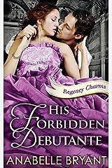 His Forbidden Debutante (Regency Charms, Book 4) Kindle Edition