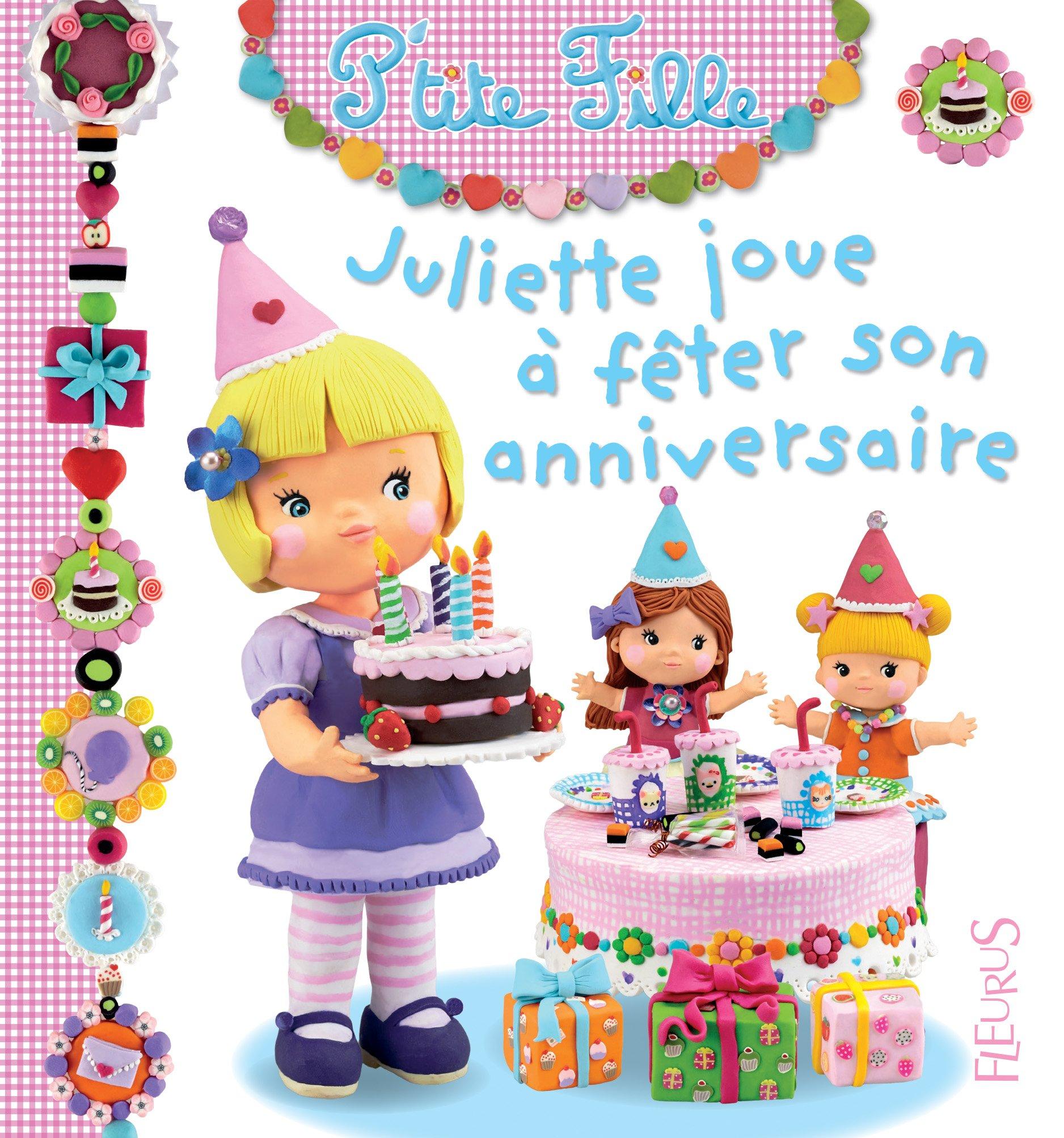 Amazon Fr Juliette Joue A Feter Son Anniversaire Christelle