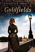 Goldfields: Roman (Funken Der Vergangenheit 2)