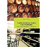 O vinho na era da técnica e da informação - Um estudo sobre Brasil e Argentina