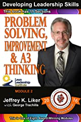 Developing Leadership Skills: Module 2 Complete: Problem Solving, Improvement & A3 Thinking Kindle Edition