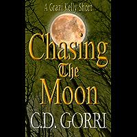 Chasing the Moon: A Grazi Kelly Short: Book 4.5 (Grazi Kelly Novel Series) (English Edition)