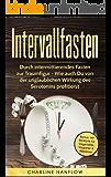 Intervallfasten: Durch intermittierendes Fasten zur Traumfigur - Wie auch Du von der unglaublichen Wirkung des Serotonins profitierst
