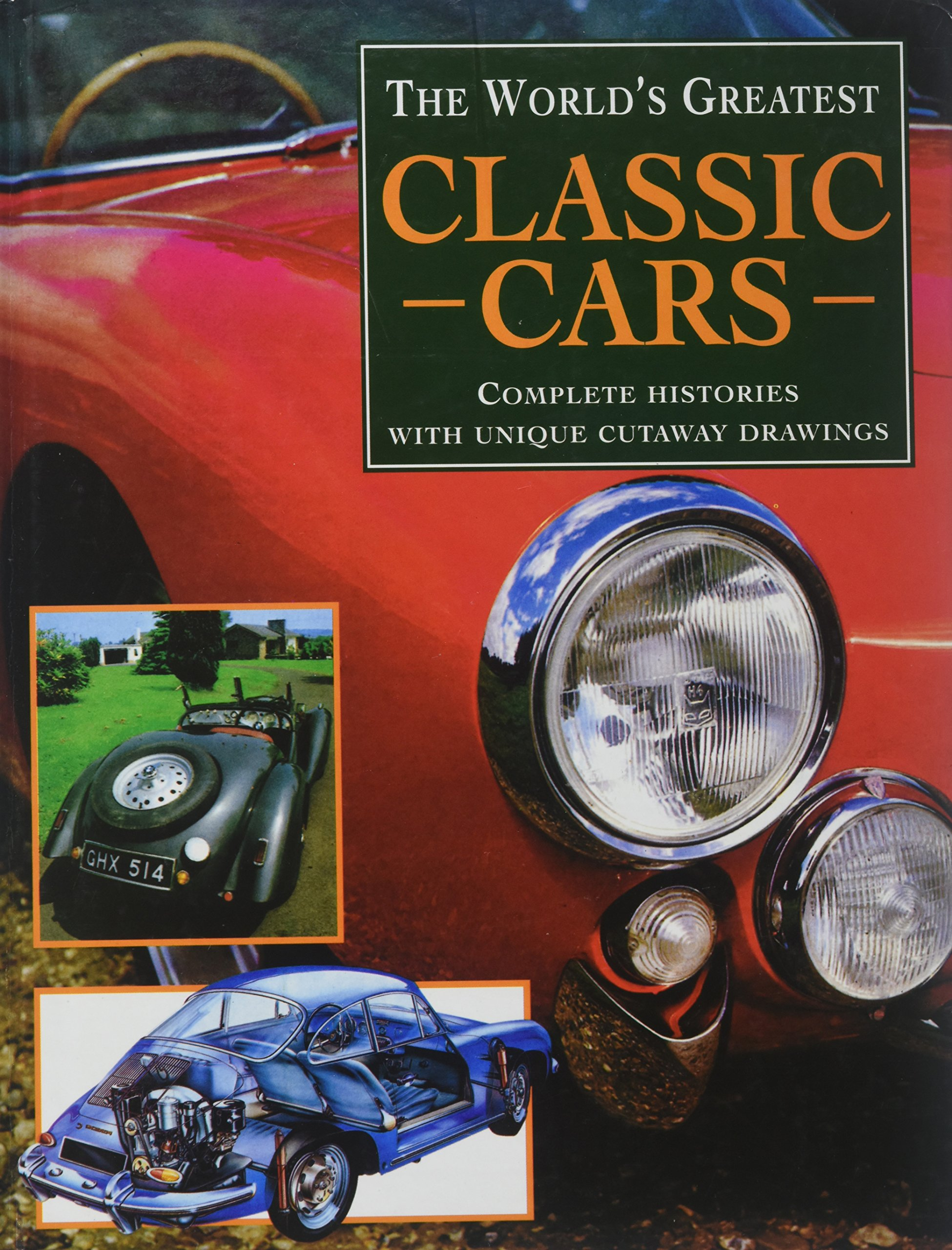 The World S Greatest Classic Cars Complete Histories With Unique