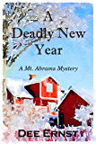A Deadly New Year: A Mt. Abrams Mystery (The Mt. Abrams Mysteries Book 4)