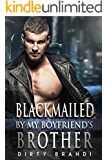 Blackmailed by my Boyfriend's Brother