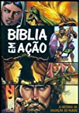 Bíblia em Ação. A História da Salvação do Mundo