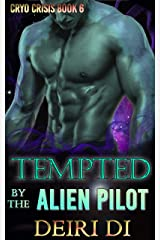 Tempted by the Alien Pilot: A Knotty Alien Space Romance (Cryo Crisis Book 6) Kindle Edition