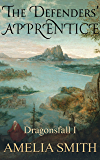 The Defenders' Apprentice (Dragonsfall Book 1)