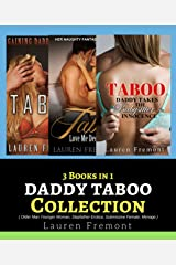 Daddy Taboo: 3 Books in 1 COLLECTION (Older Man Younger Woman, Stepfather Erotica, Submissive Female, Menage) Kindle Edition