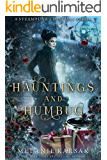 Hauntings and Humbug: A Christmas Carol Retelling (Steampunk Christmas Fairy Tales)
