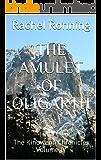 The Amulet of Oligarth: The Kinowenn Chronicles Volume IV