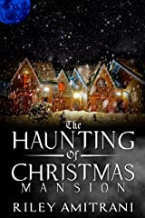 The Haunting of Christmas Mansion Kindle Edition