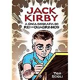 Jack Kirby: A Épica Biografia do Rei dos Quadrinhos