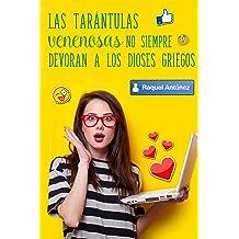 Las tarántulas venenosas no siempre devoran a los dioses griegos (4ª edición) (Spanish Edition) Feb 10, 2011
