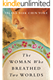 The Woman Who Breathed Two Worlds (The Malayan saga)