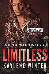 LIMITLESS: A Less Than Zero Rockstar Romance: Book 2: Jace & Alex Kindle Edition