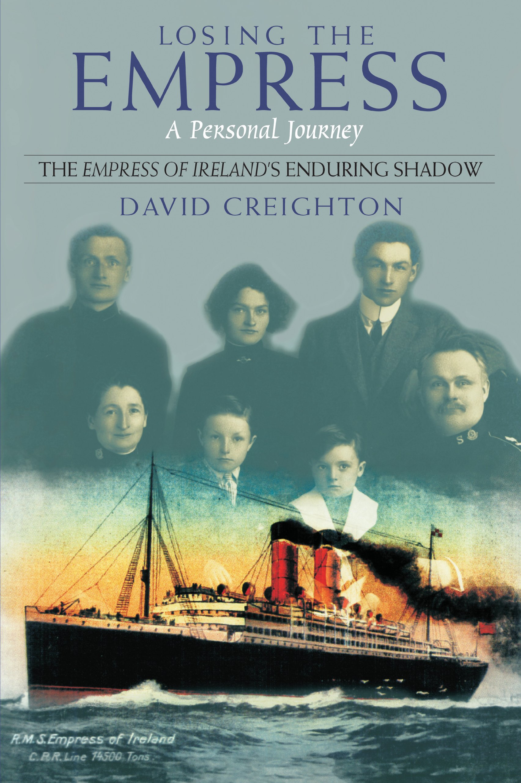 Losing the Empress: A Personal Journey (Empress of Ireland's Enduring Shadow)