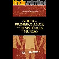 A volta ao primeiro amor como resistência ao mundo
