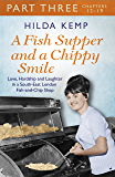 A Fish Supper and a Chippy Smile: Part 3